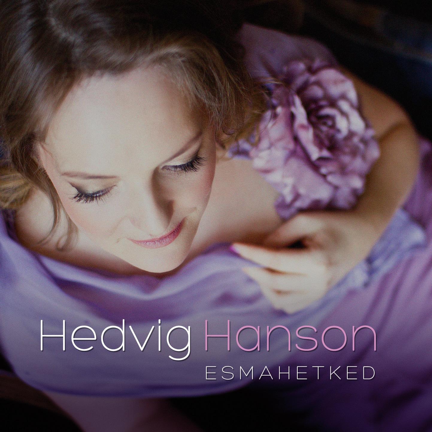 Hedvig Hanson - Esmahetked
