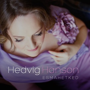 "Hedvig Hanson ""Esmahetked"""