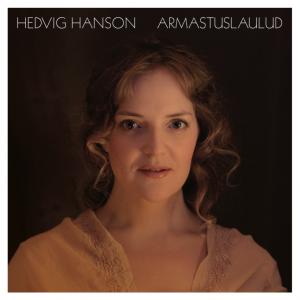 """Hedvig Hanson """"Armastuslaulud"""""""